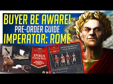 BUYER BE AWARE! Imperator: ROME Pre-Order Guide