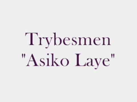 Trybesmen - Asiko Laye