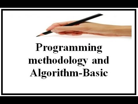 Programming methodology and Algorithm-Basic