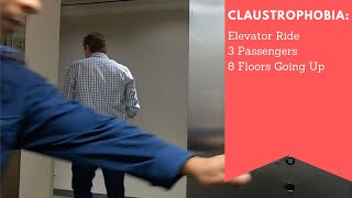 Claustrophobia -- Fear of Elevators -- Going Up 8 Floors 3 Passengers