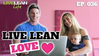 LIVE LEAN LOVE | Live Lean Life Ep. 036