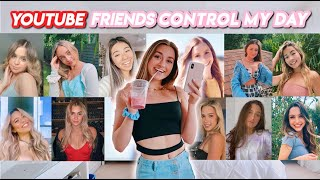 my YOUTUBE FRIENDS control my day!!