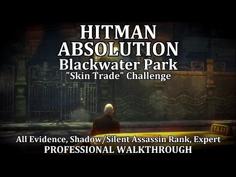 "Hitman: Absolution (Mission 18) Blackwater Park - PRO ""Skin Trade"" EXPERT"