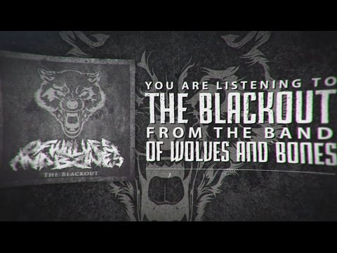 OF WOLVES AND BONES - The Blackout (Official Lyric Video) [CORE COMMUNITY PREMIERE]