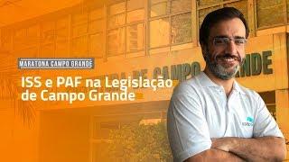 [MARATONA CAMPO GRANDE] ISS e PAF na Legislação de Campo Grande com Rafael Vilches