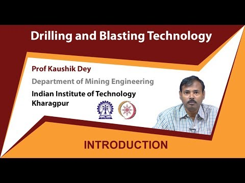 Drilling And Blasting Technology By Prof  Kaushik Dey