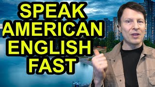 How to Speak English Fast | Learn English with Steve Ford | American Accent | Peppy Pronunciation 31