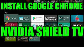 HOW TO INSTALL THE CHROME WEB BROWSER APK TO YOUR NVIDIA SHIELD TV AND APP IT TO YOUR HOMESCREEN
