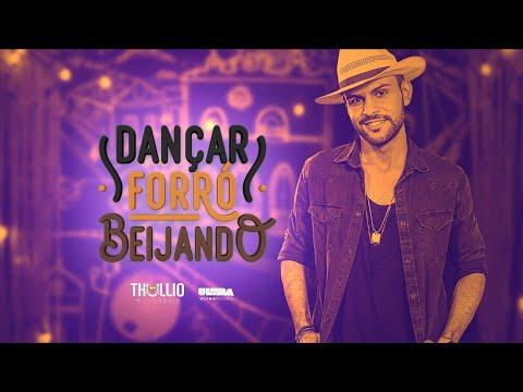 Thullio Milionário - Dançar Forró Beijando