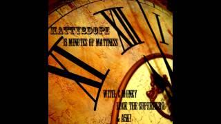 Matty2Dope - 15 Minutes of Mattness - 5. Ft - A5k! - Its all Mattness thumbnail