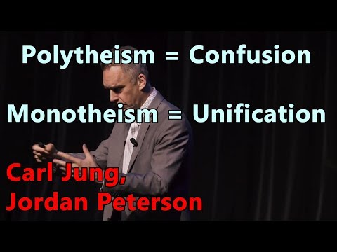 Polytheism = Confusion and Monotheism = Unification - Carl Jung, Jordan Peterson