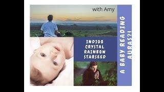 Are you an Indigo, Crystal, Rainbow or Starseed Child? How BABIES read AURAS! 👶 w/ Amy