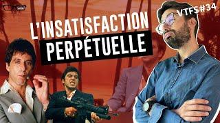 L'insatisfaction perpétuelle - VTFS#34 - Psychologie