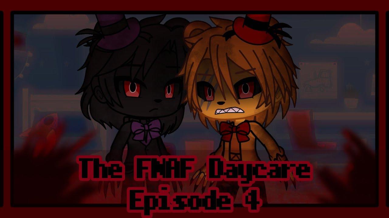 • THE FNAF DAYCARE EP4 • Original• Gacha Club •