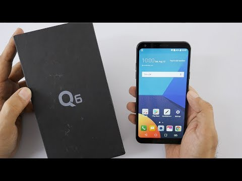 LG Q6 Mid Range Smartphone with 18:9 Screen Unboxing & Overview