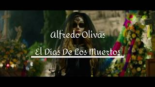 Alfredo Olivas - El Día De Los Muertos