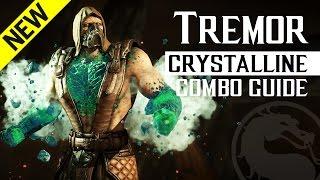 Mortal Kombat X: TREMOR (Crystalline) NEW Combo Guide