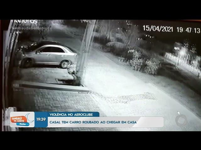 Casal tem carro roubado ao chegar em casa - Tambaú da Gente Noite