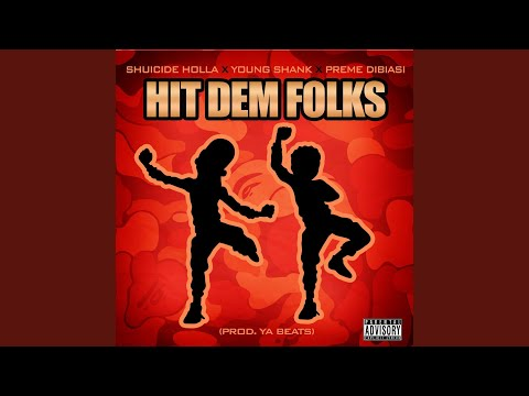 Hit Dem Folks (feat. Young Shank & Preme Dibiasi)