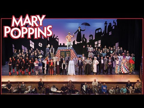 Mary Poppins the Musical (Full), Unionville High School 2017