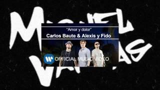 Carlos Baute ft. Alexis & Fido - Amor y Dolor  - (Miguel Vargas Club Remix)