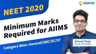 NEET 2020 Expected Cut-off Marks for AIIMS 2020 | Minimum Marks Required for AIIMS| Ashwani Sir