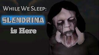 While We Sleep Slendrina Is Here Full Gameplay