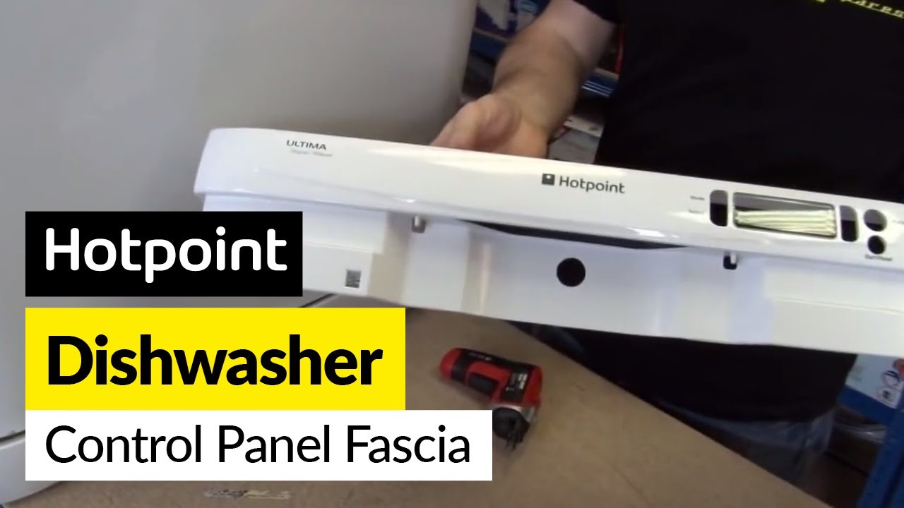 How To Replace A Dishwasher Fascia Plate On A Hotpoint