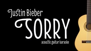 Justin Bieber - Sorry (Acoustic Guitar Karaoke/ Minus One with Lyrics)
