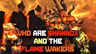 Who Are Shannox and the Flamewakers? - World of Warcraft Lore