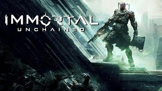 Immortal: Unchained NEW Official First Gameplay Trailer (Shooter RPG Game) 2018