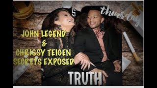 JOHN LEGEND AND CHRISSY TEIGEN -SECRETS EXPOSED