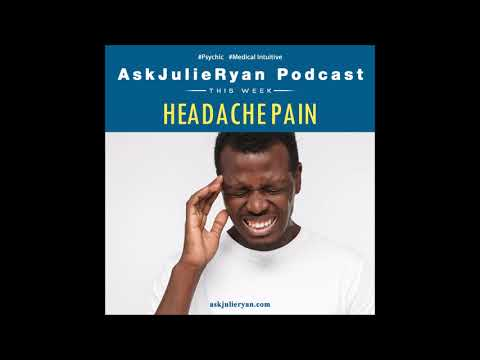 #172 Ask Julie Ryan Podcast - Psychic and Medical Intuitive - Headache Pain