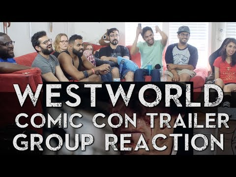 Trailer Tuesday! San Diego Comic Con Edition  - Westworld Season 2 - Group Reaction