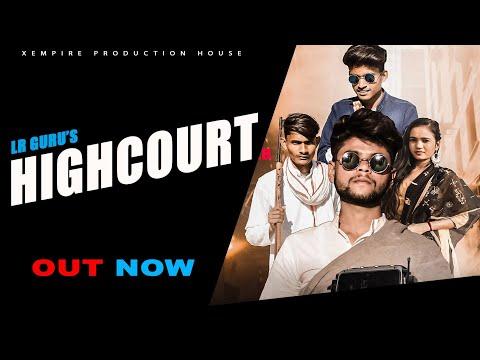 HIGHCOURT: Gangster Song   Hemant Meena   Lr Guru   Hemant 57   New Haryanvi Song 2021   X-EMPIRE
