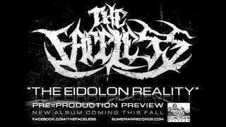 The Faceless - The Eidolon Reality (PRE-PRODUCTION PREVIEW #2)