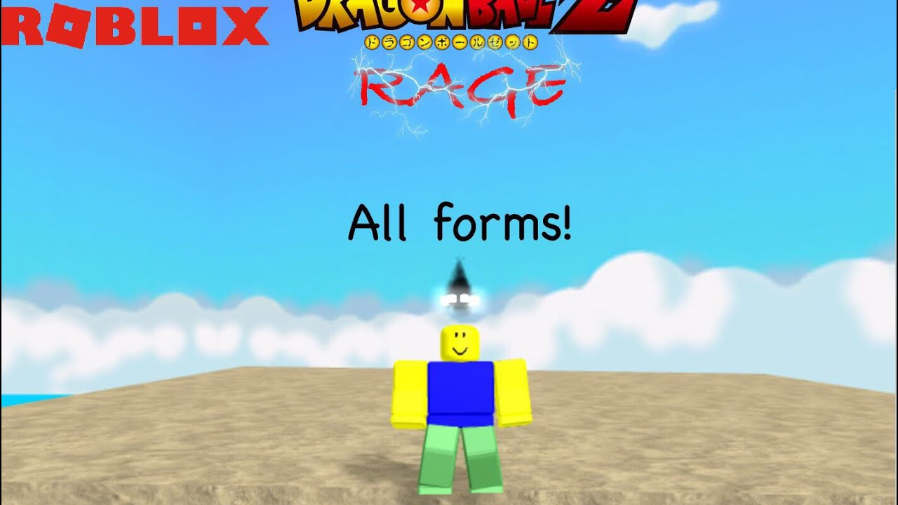 all forms on dragon ball z rage roblox youtube