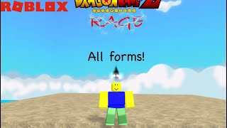 All forms on Dragon ball Z rage |ROBLOX|