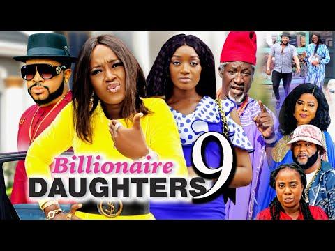 Download BILLIONAIRE DAUGHTERS SEASON 9 (New Movie) 2021 Latest Nigerian Nollywood Movie 1080p