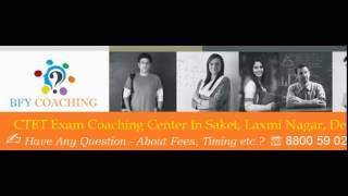 CTET Coaching in Saket , Delhi
