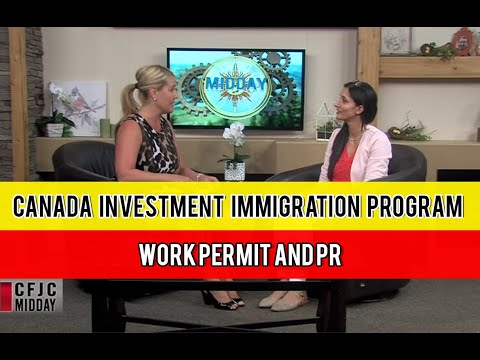 Canada Investment Immigration Program- Work Permit And PR