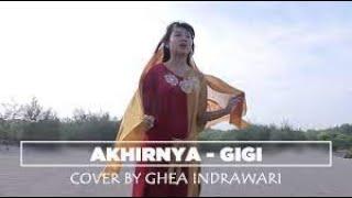 AKHIRNYA - GIGI | COVER BY GHEA INDRAWARI