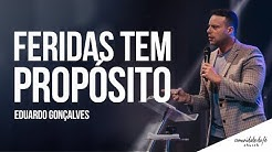 Eduardo Gonçalves // Feridas tem propósito