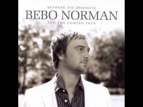 I Know Now By Bebo Norman