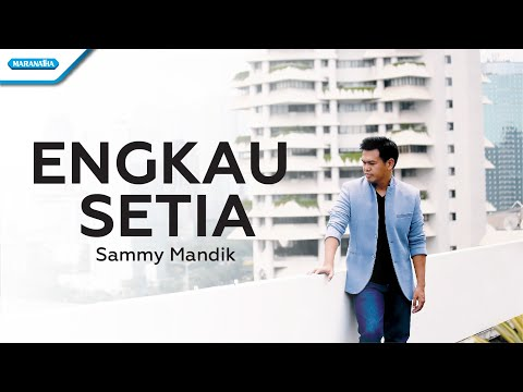 Engkau Setia - Sammy Mandik (with lyric)