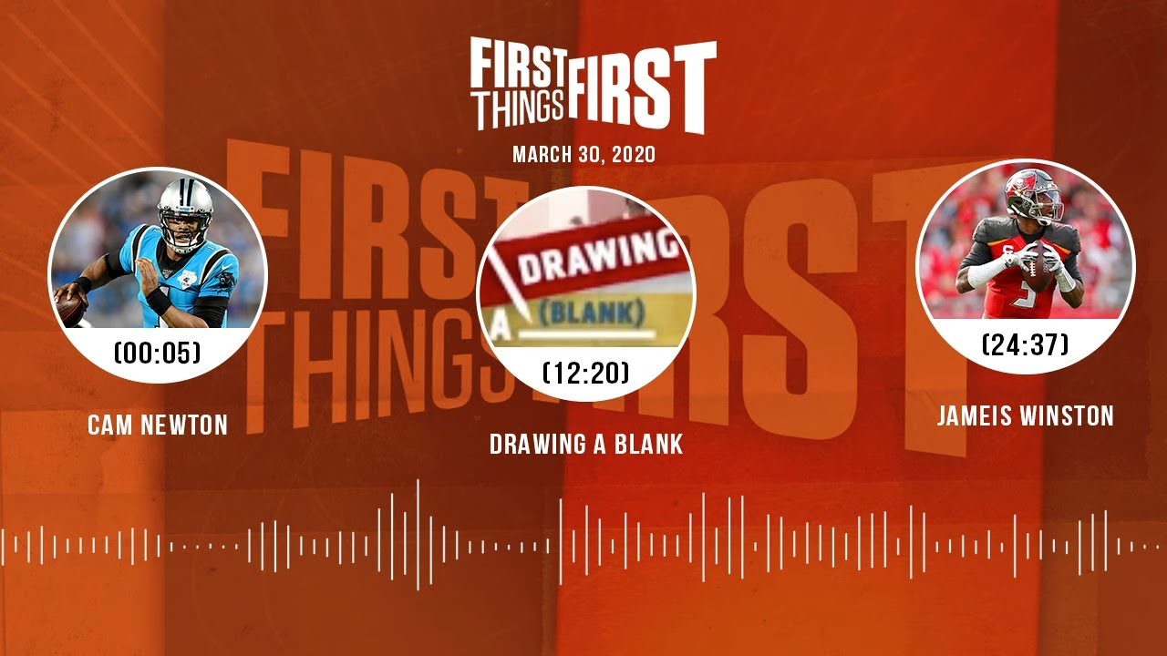 Cam Newton, Drawing a Blank, Jameis Winston (3.30.20) | FIRST THINGS FIRST Audio Podcast