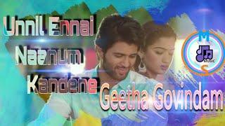 unnil ennai naanum kandene -  Geetha Govindam tamil song