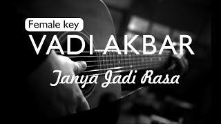 VADI AKBAR - TANYA JADI RASA ( AKUSTIK KARAOKE / FEMALE KEY / INSTRUMENTAL )