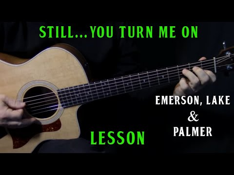 "how to play ""Still You Turn Me On"" on guitar - 1974 live version by Emerson, Lake & Palmer - lesson"
