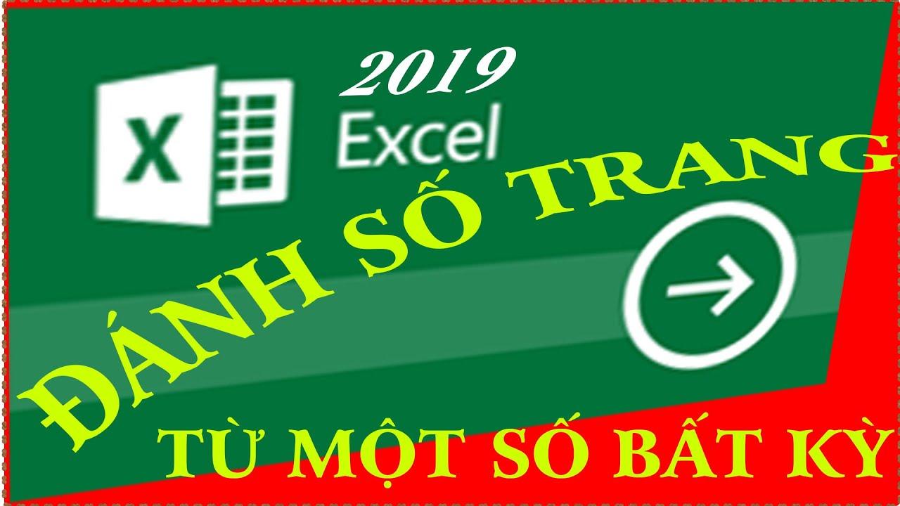Đánh số trang bắt đầu từ một số bất kỳ trong Excel